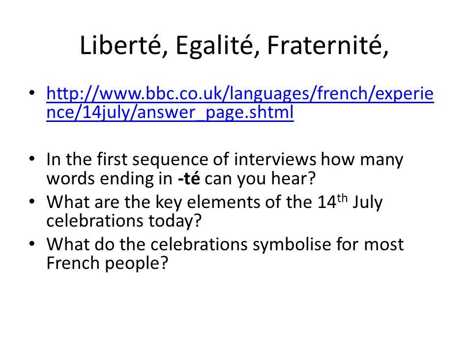 Liberté, Egalité, Fraternité,