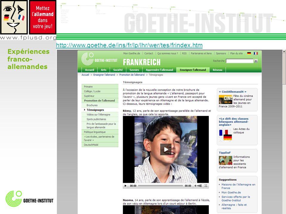 http://www.goethe.de/ins/fr/lp/lhr/wer/tes/frindex.htm Expériences franco- allemandes