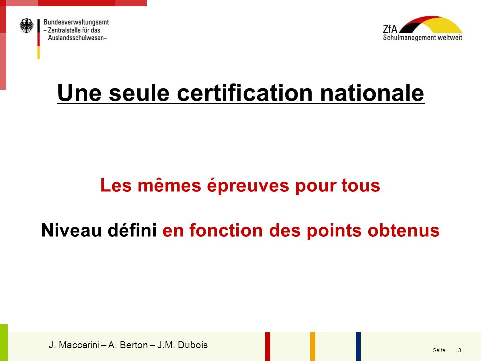 Une seule certification nationale