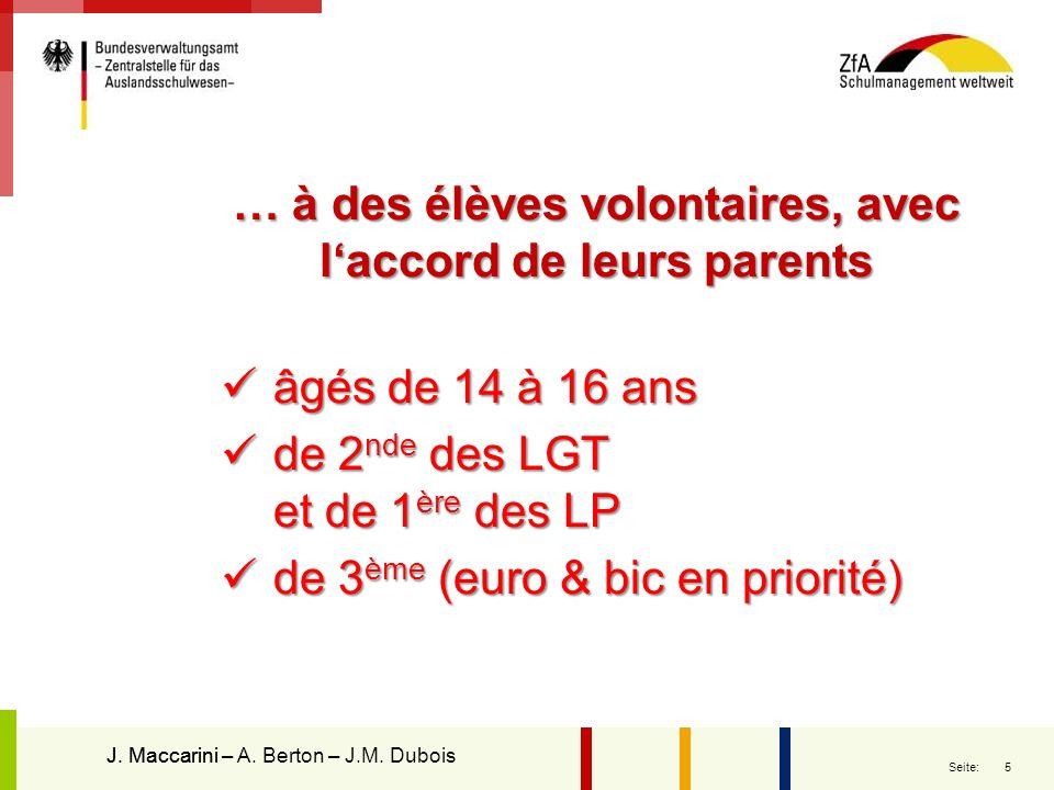 … à des élèves volontaires, avec l'accord de leurs parents