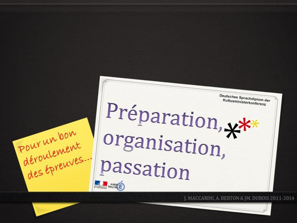 Préparation, organisation, passation