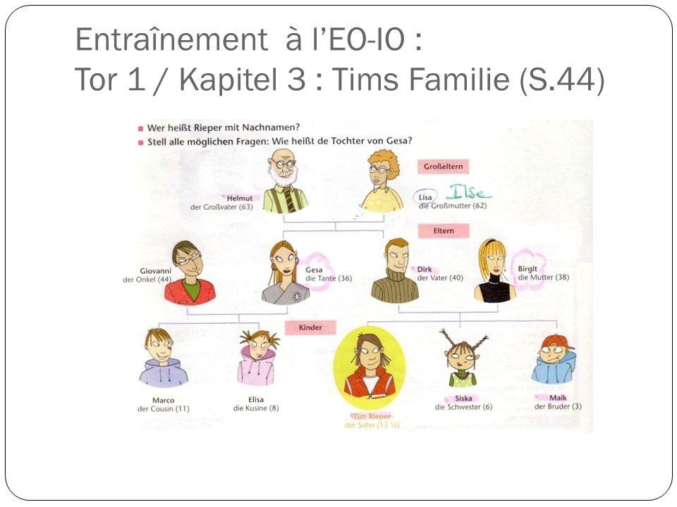 Entraînement à l'EO-IO : Tor 1 / Kapitel 3 : Tims Familie (S.44)