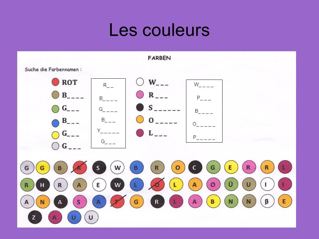 Les couleurs R_ _ W_ _ _ _ B_ _ _ _ P_ _ _ G_ _ _ _ B_ _ _ _ B_ _ _