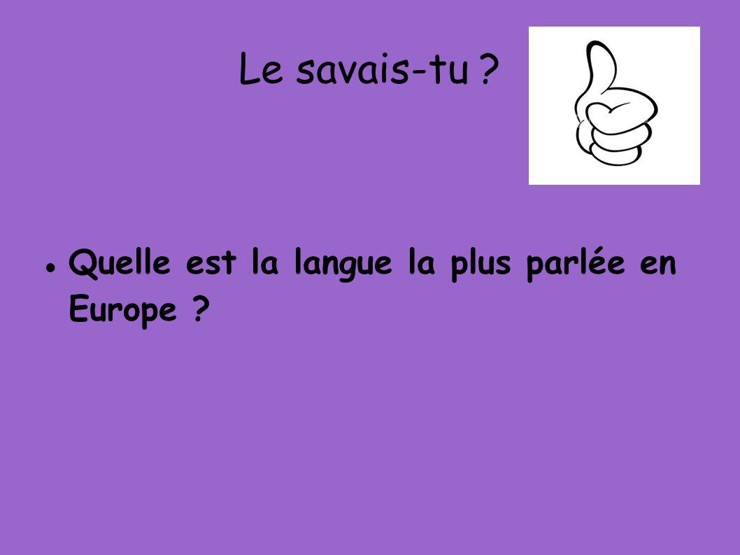 Le savais-tu Quelle est la langue la plus parlée en Europe