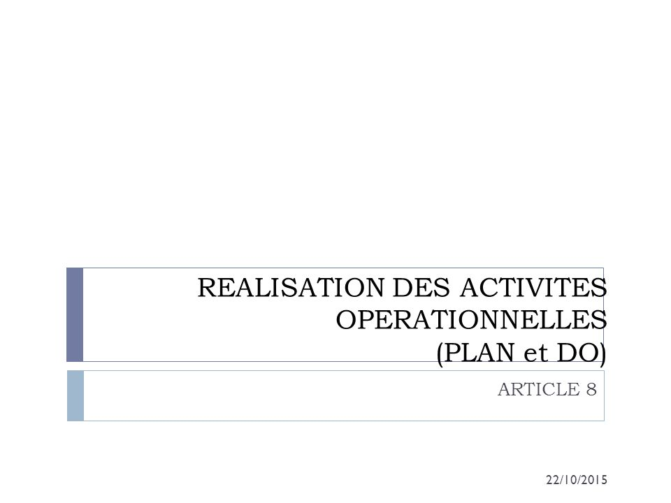 REALISATION DES ACTIVITES OPERATIONNELLES (PLAN et DO)