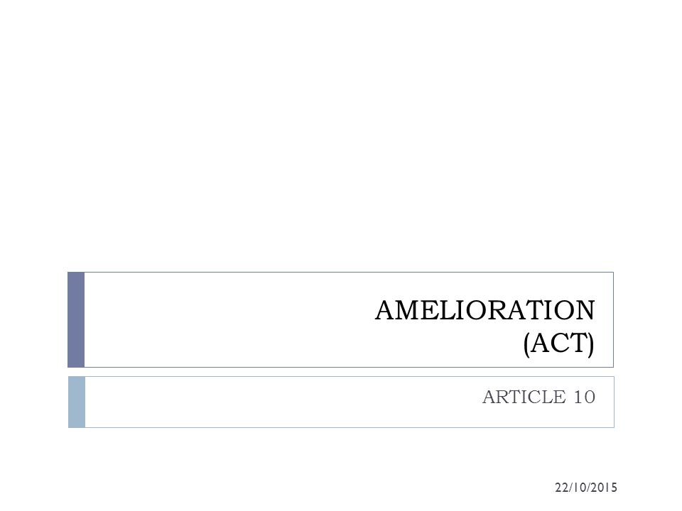 AMELIORATION (ACT) ARTICLE 10 22/10/2015