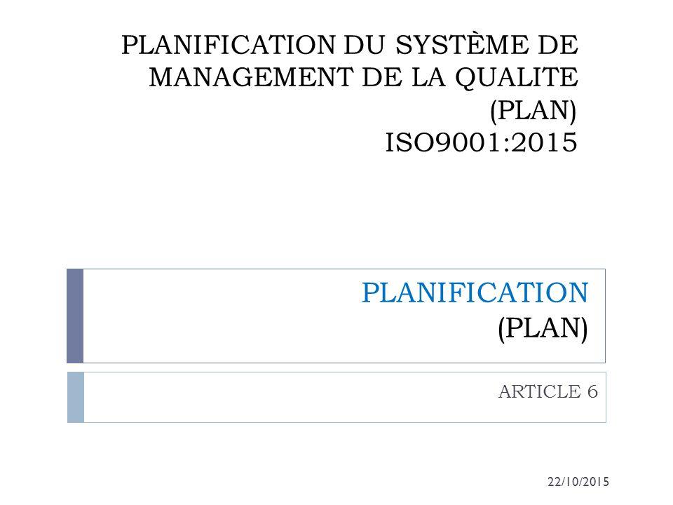 PLANIFICATION DU SYSTÈME DE MANAGEMENT DE LA QUALITE (PLAN) ISO9001:2015