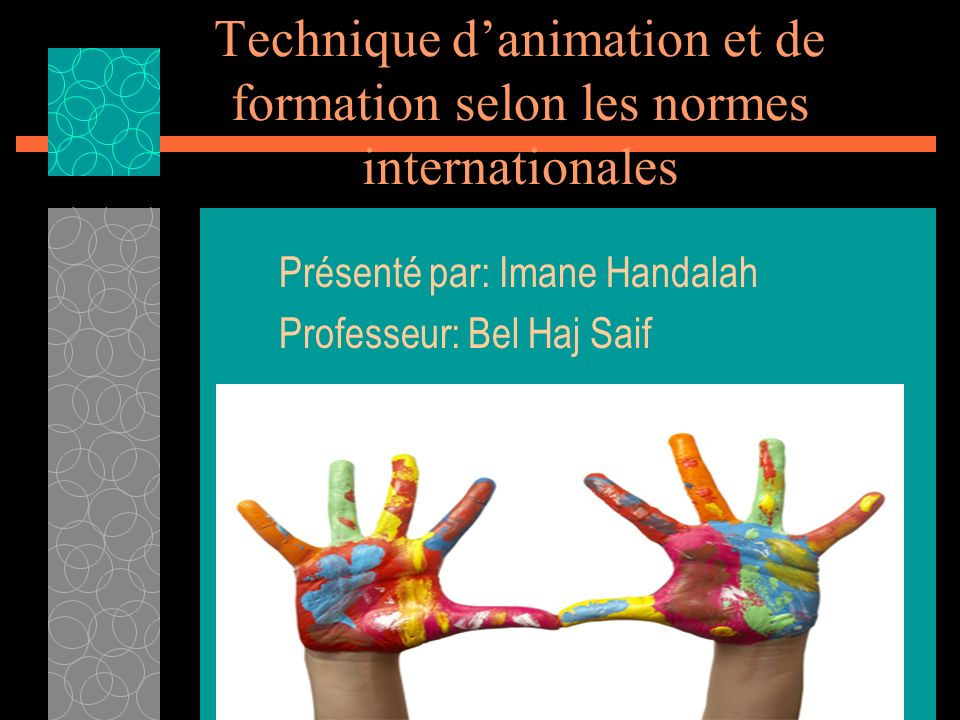 Technique d'animation et de formation selon les normes internationales