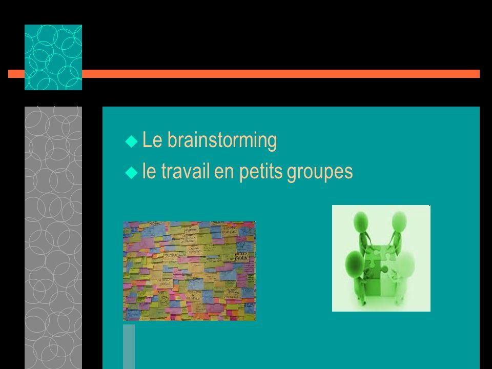 Le brainstorming le travail en petits groupes