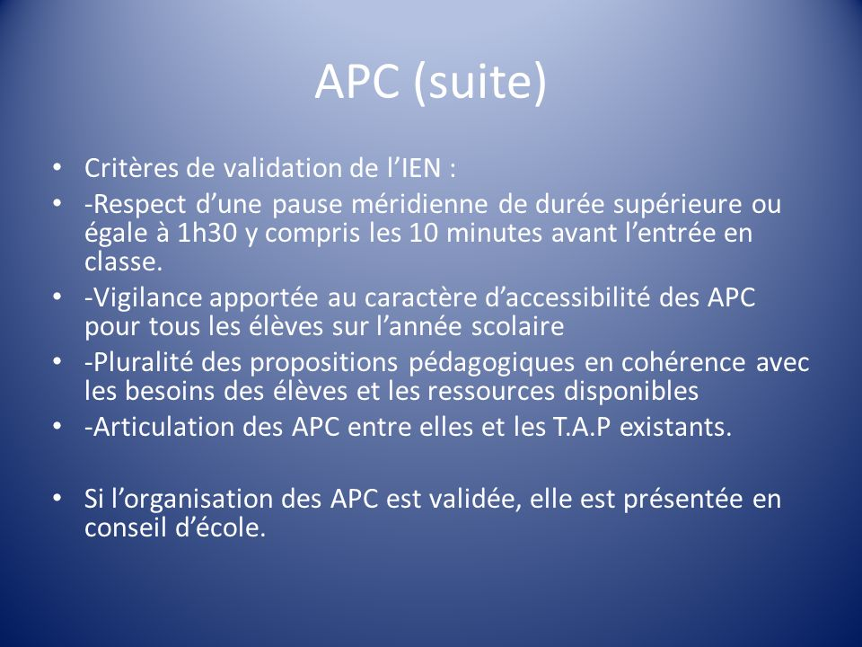 APC (suite) Critères de validation de l'IEN :