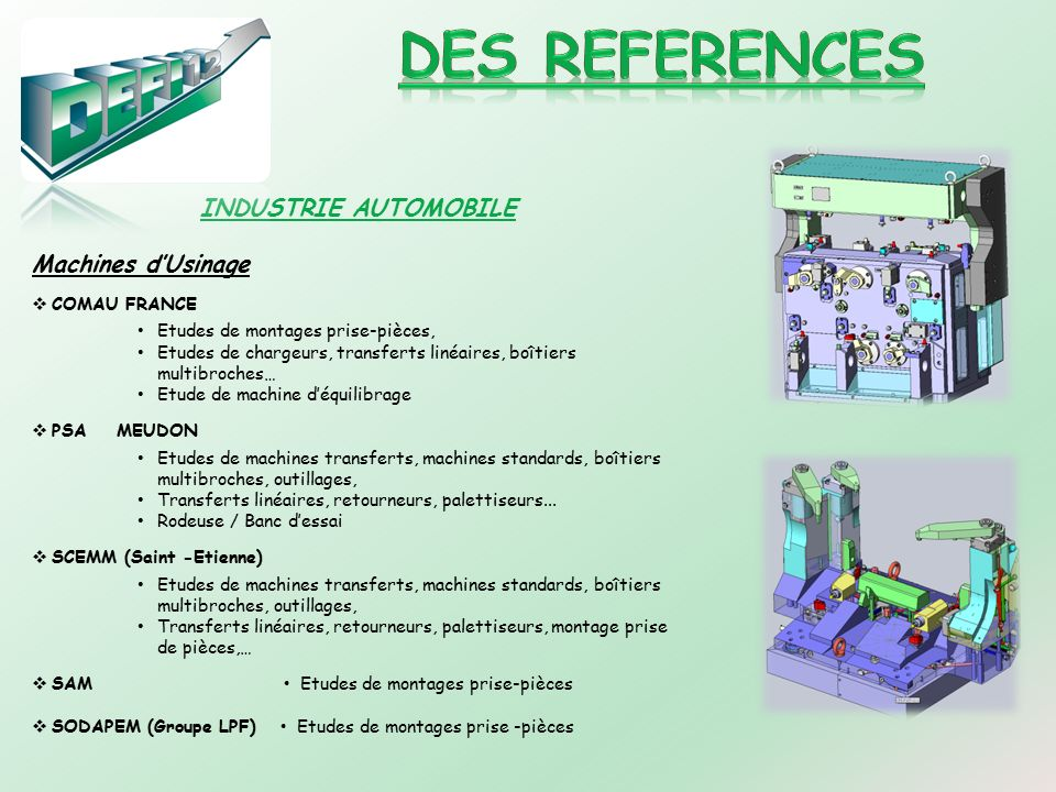 DES REFERENCES INDUSTRIE AUTOMOBILE Machines d'Usinage COMAU FRANCE
