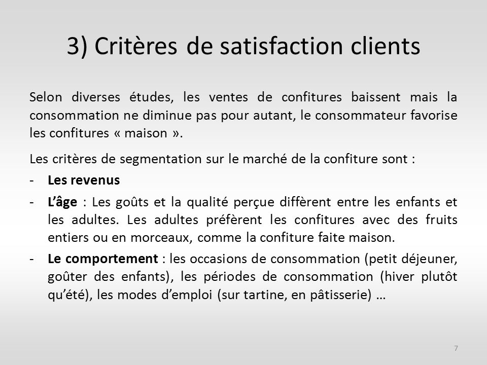 3) Critères de satisfaction clients