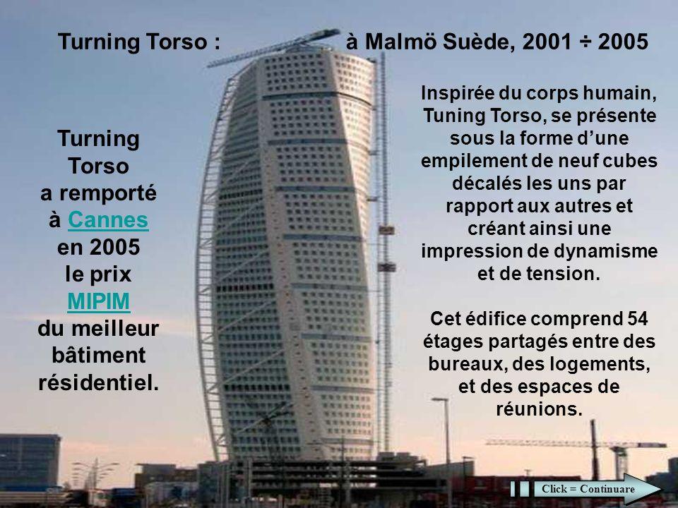 Turning Torso : à Malmö Suède, 2001 ÷ 2005