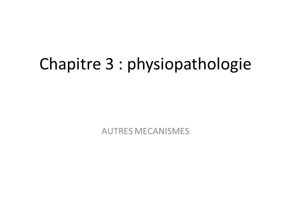 Chapitre 3 : physiopathologie