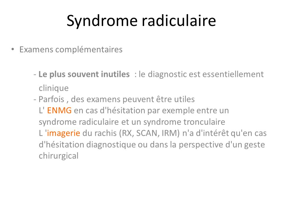 Syndrome radiculaire Examens complémentaires
