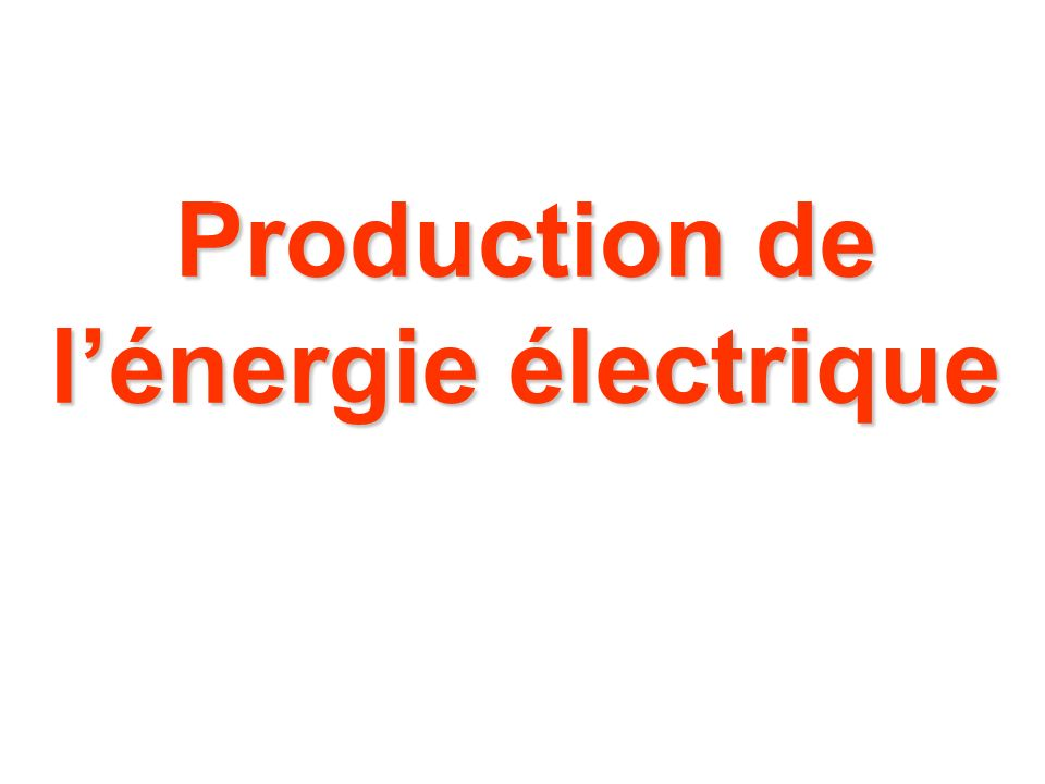 Production de l'énergie électrique