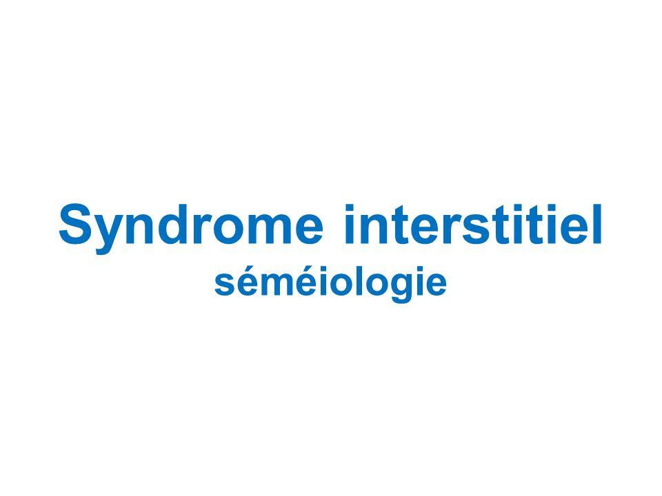Syndrome interstitiel séméiologie