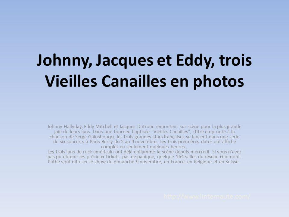 Johnny, Jacques et Eddy, trois Vieilles Canailles en photos