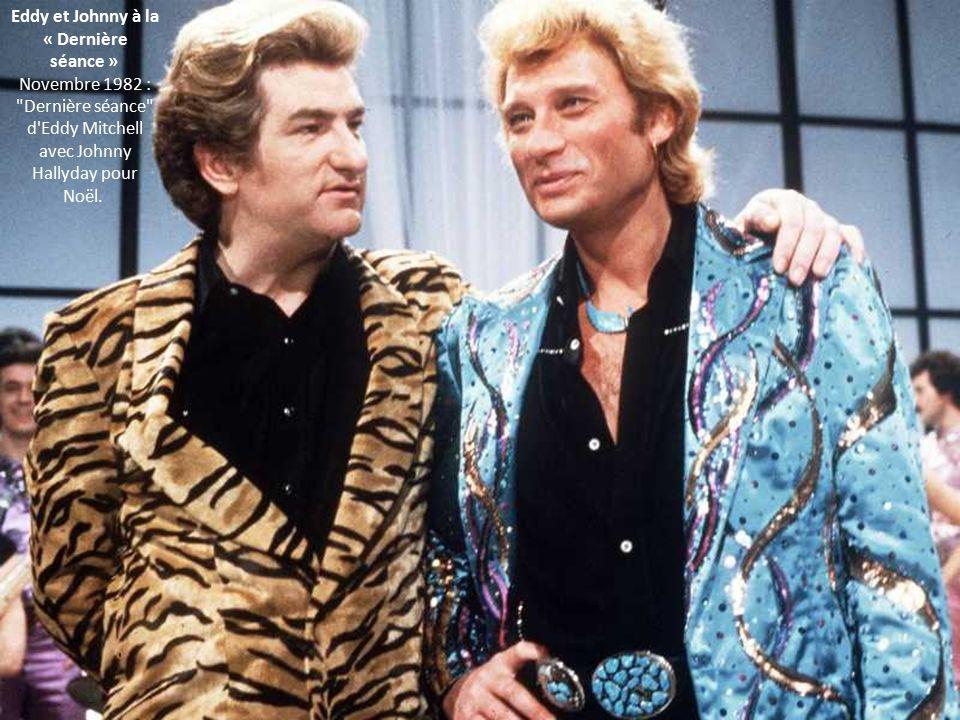 Eddy et Johnny à la « Dernière séance » Novembre 1982 : Dernière séance d Eddy Mitchell avec Johnny Hallyday pour Noël.