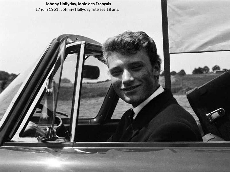 Johnny Hallyday, idole des Français 17 juin 1961 : Johnny Hallyday fête ses 18 ans.