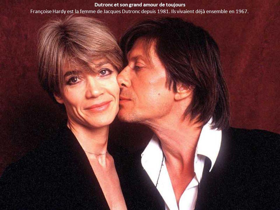 Dutronc et son grand amour de toujours Françoise Hardy est la femme de Jacques Dutronc depuis 1981.