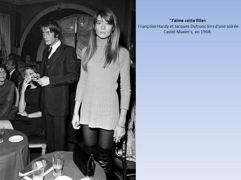 J aime cette fille« Françoise Hardy et Jacques Dutronc lors d une soirée Castel-Maxim s, en 1968.