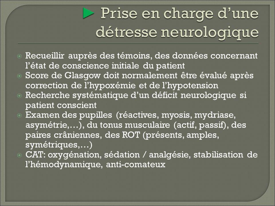 ► Prise en charge d'une détresse neurologique