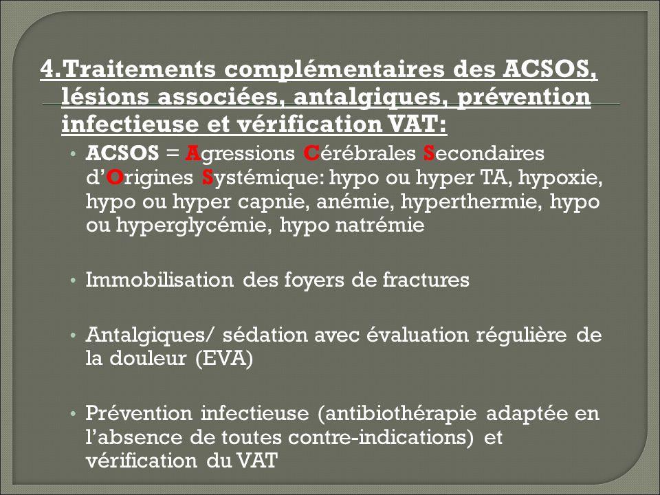 4.Traitements complémentaires des ACSOS, lésions associées, antalgiques, prévention infectieuse et vérification VAT: