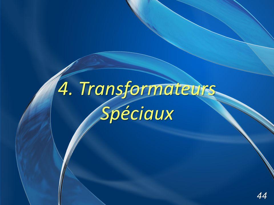 4. Transformateurs Spéciaux