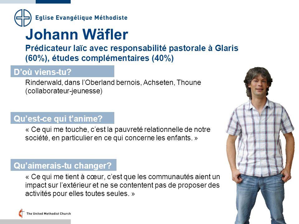 Johann Wäfler Prédicateur laïc avec responsabilité pastorale à Glaris (60%), études complémentaires (40%)