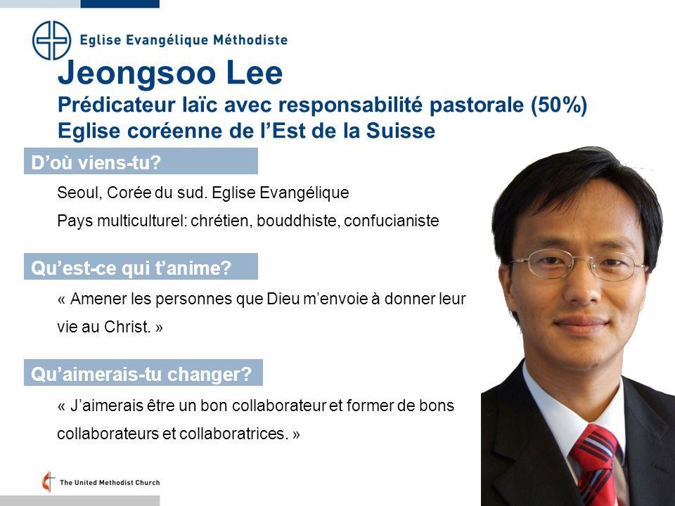 Jeongsoo Lee Prédicateur laïc avec responsabilité pastorale (50%) Eglise coréenne de l'Est de la Suisse