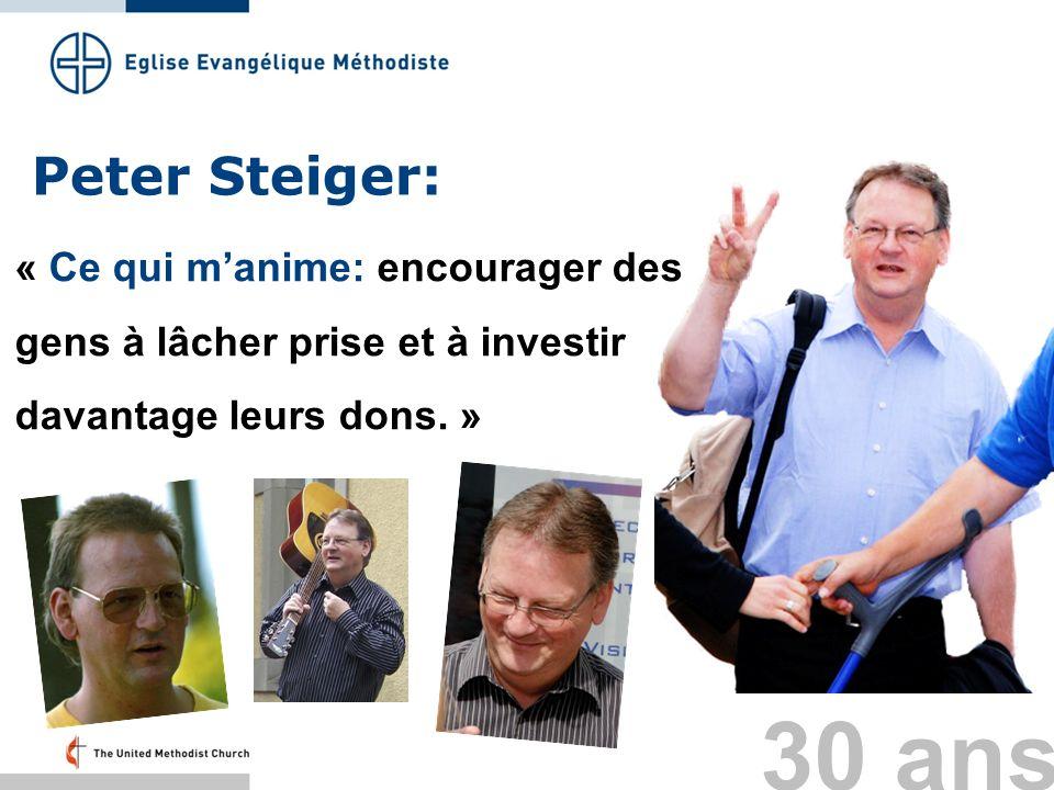 Peter Steiger: « Ce qui m'anime: encourager des gens à lâcher prise et à investir davantage leurs dons. »