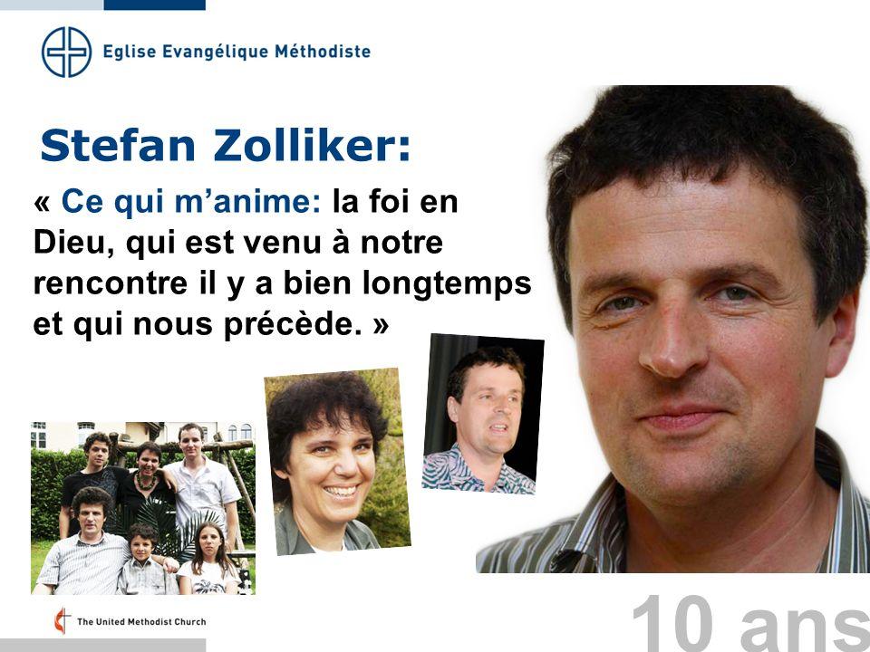 Stefan Zolliker: « Ce qui m'anime: la foi en Dieu, qui est venu à notre rencontre il y a bien longtemps et qui nous précède. »