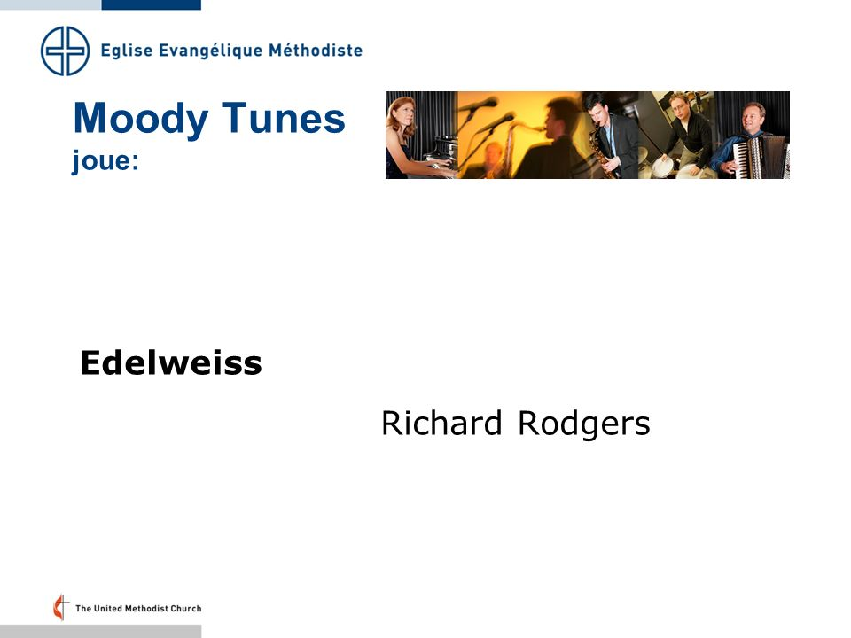 Moody Tunes joue: Edelweiss Richard Rodgers Folie 53 – 21.22 Uhr: