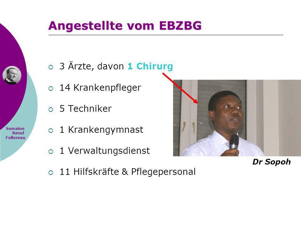 Angestellte vom EBZBG 3 Ärzte, davon 1 Chirurg 14 Krankenpfleger