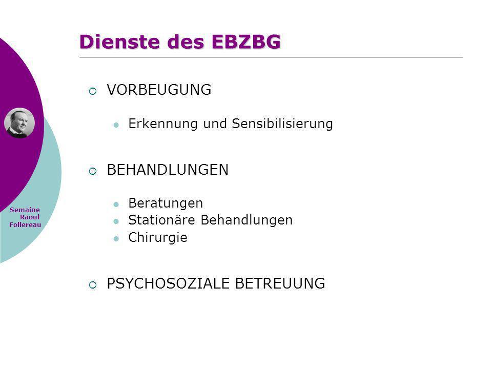 Dienste des EBZBG VORBEUGUNG BEHANDLUNGEN PSYCHOSOZIALE BETREUUNG
