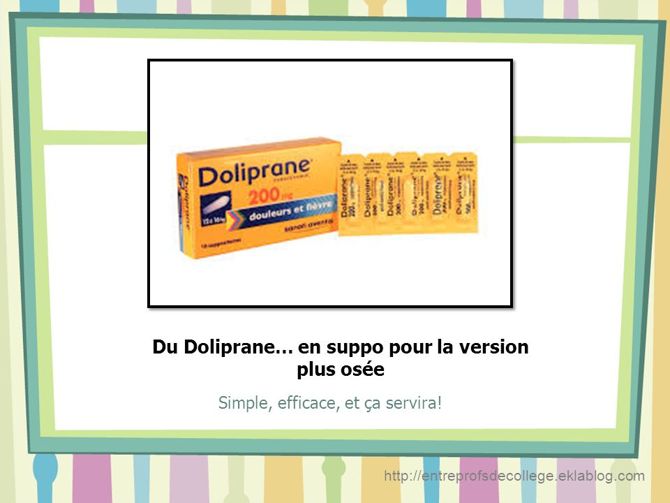 Du Doliprane… en suppo pour la version plus osée