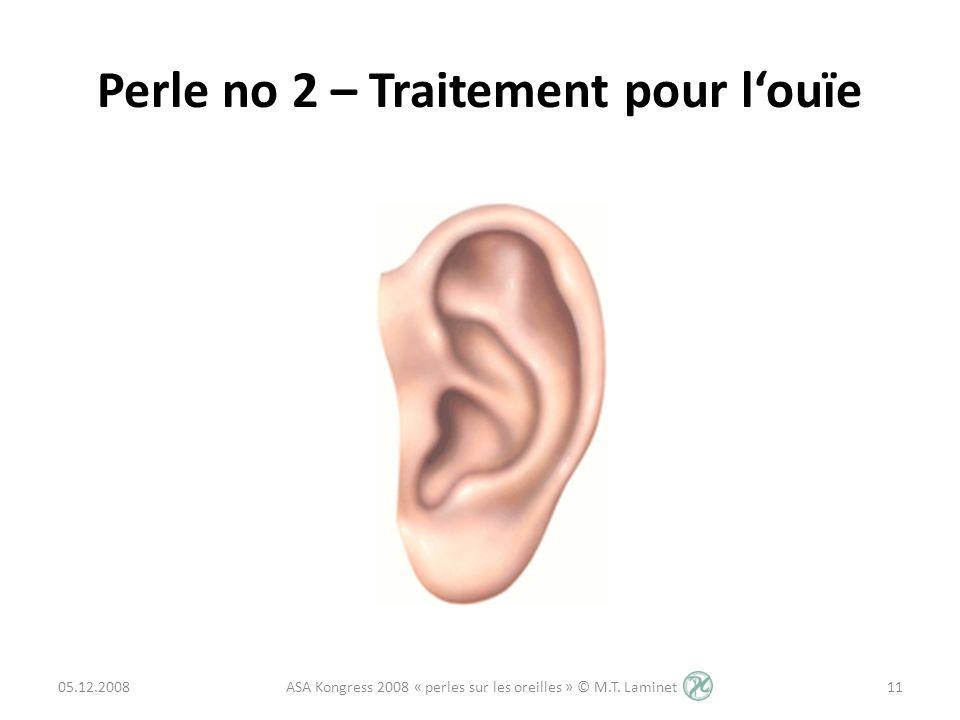 Perle no 2 – Traitement pour l'ouïe
