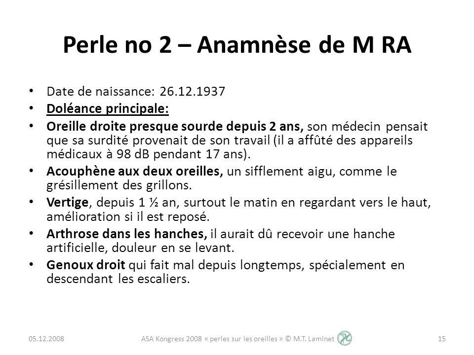 Perle no 2 – Anamnèse de M RA