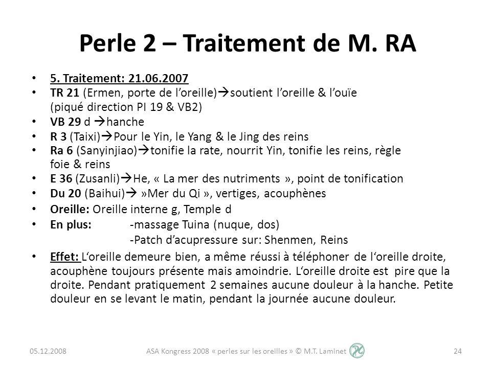 Perle 2 – Traitement de M. RA