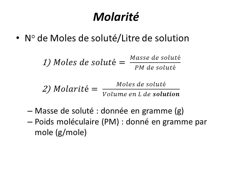 Molarité No de Moles de soluté/Litre de solution