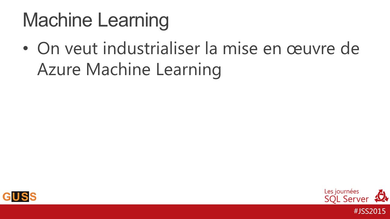 Machine Learning On veut industrialiser la mise en œuvre de Azure Machine Learning