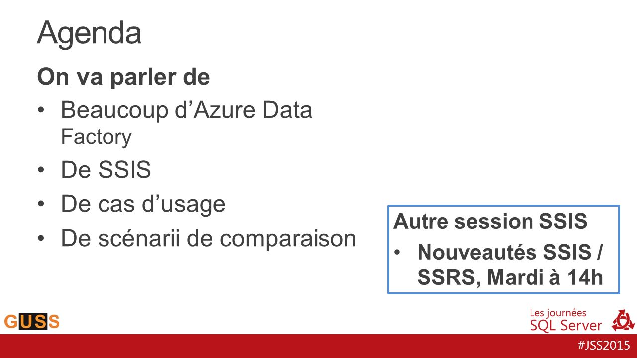 Agenda On va parler de Beaucoup d'Azure Data Factory De SSIS