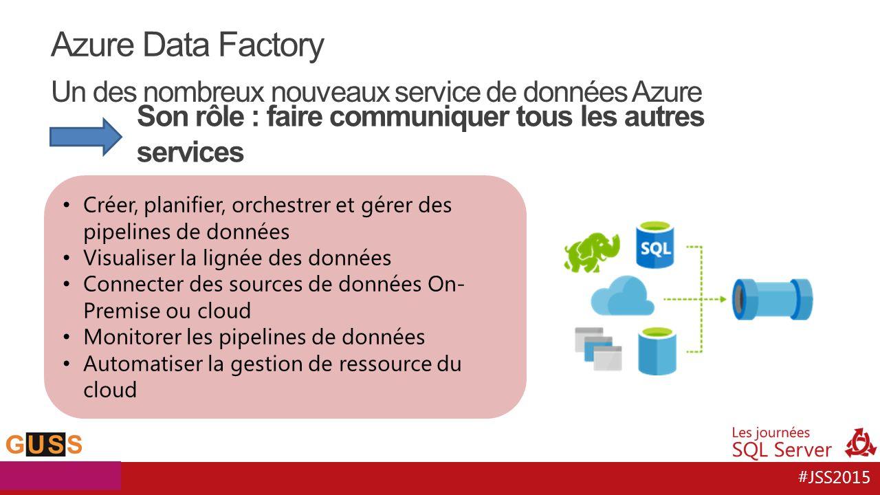 Azure Data Factory Un des nombreux nouveaux service de données Azure