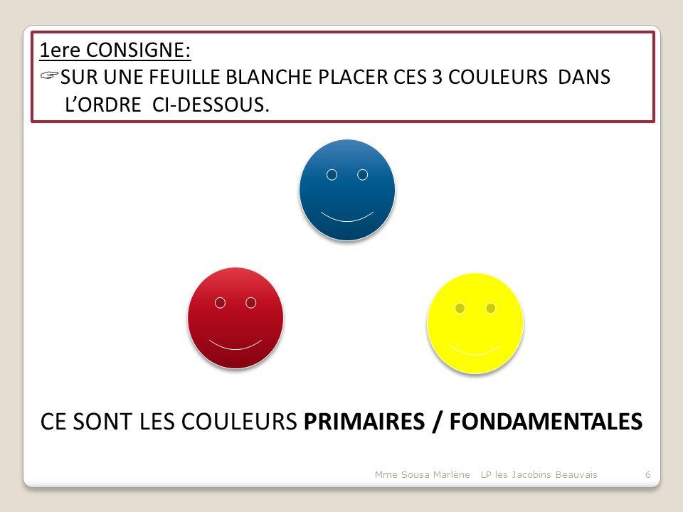CE SONT LES COULEURS PRIMAIRES / FONDAMENTALES