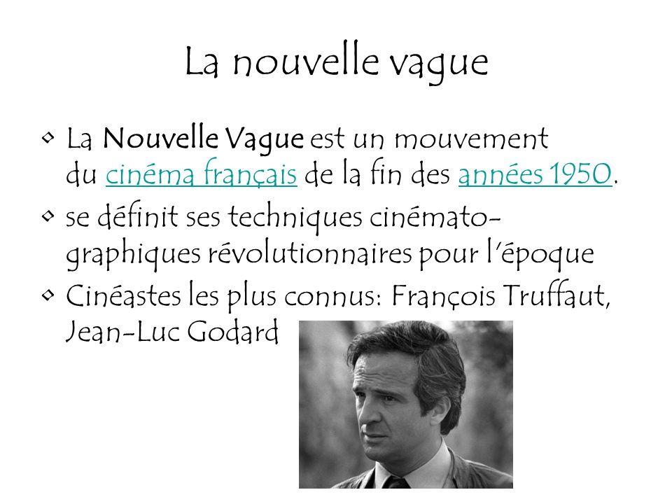 La nouvelle vague La Nouvelle Vague est un mouvement du cinéma français de la fin des années 1950.