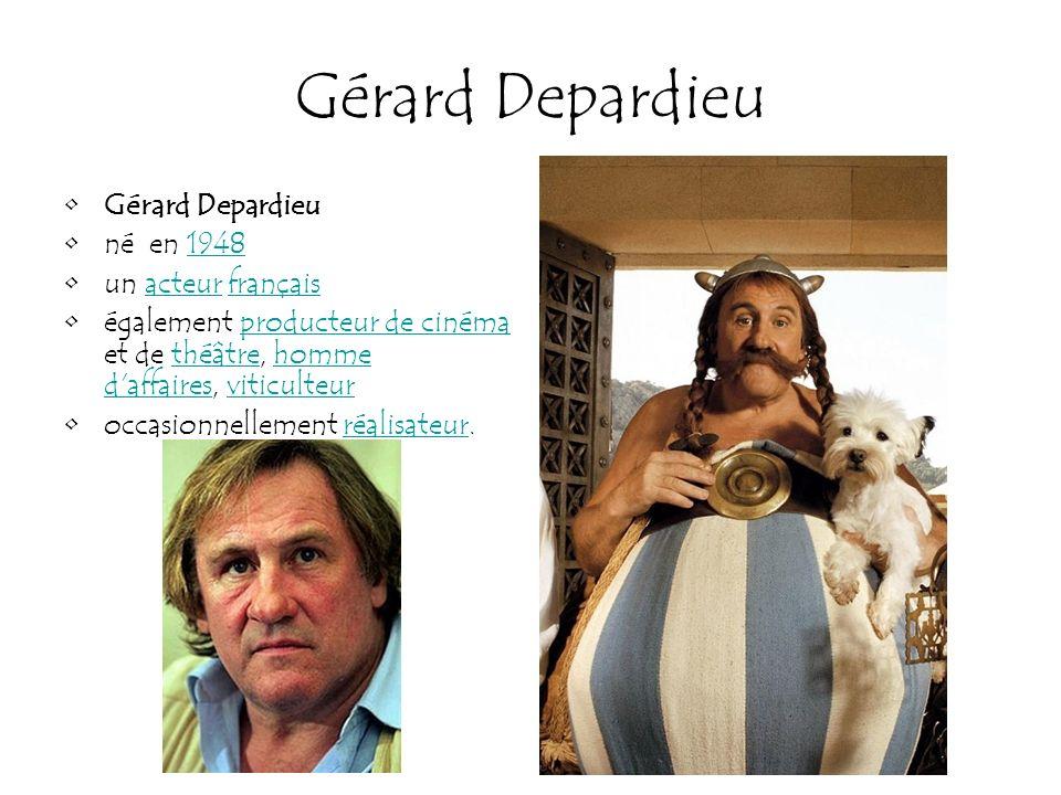 Gérard Depardieu Gérard Depardieu né en 1948 un acteur français
