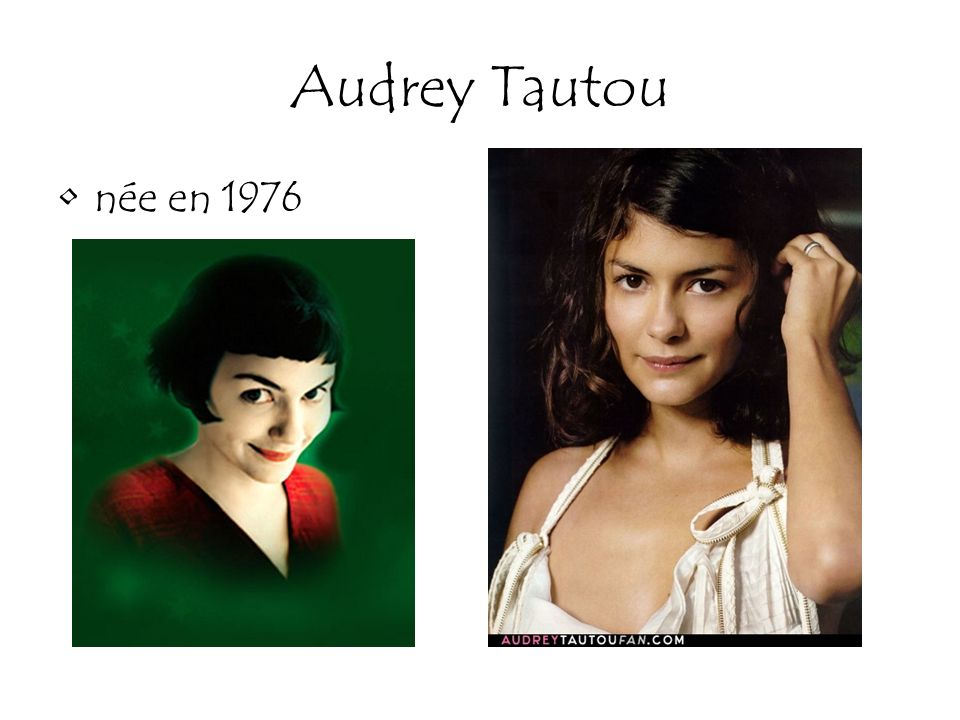 Audrey Tautou née en 1976.