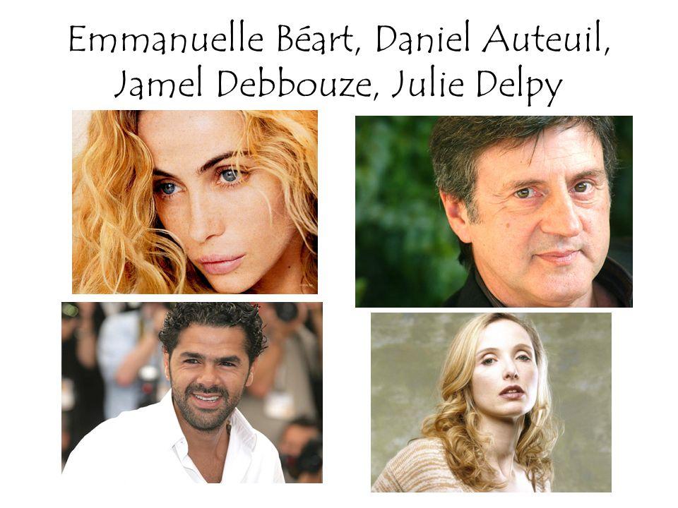 Emmanuelle Béart, Daniel Auteuil, Jamel Debbouze, Julie Delpy