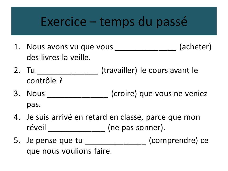 Exercice – temps du passé